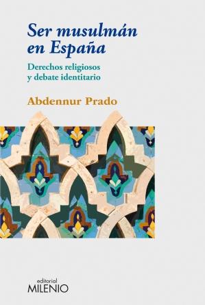 Ser musulmán en España, publicado por la editorial Milenio